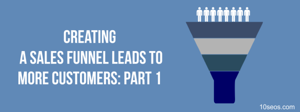Creating a Sales Funnel Leads to More Customer Part 1.png