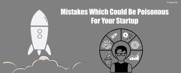 Mistakes Which Could Be Poisonous For Your Startup.png