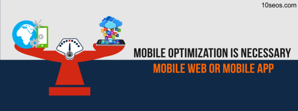 Mobile Optimization is NecessaryBut Mobile Web or Mobile App.png